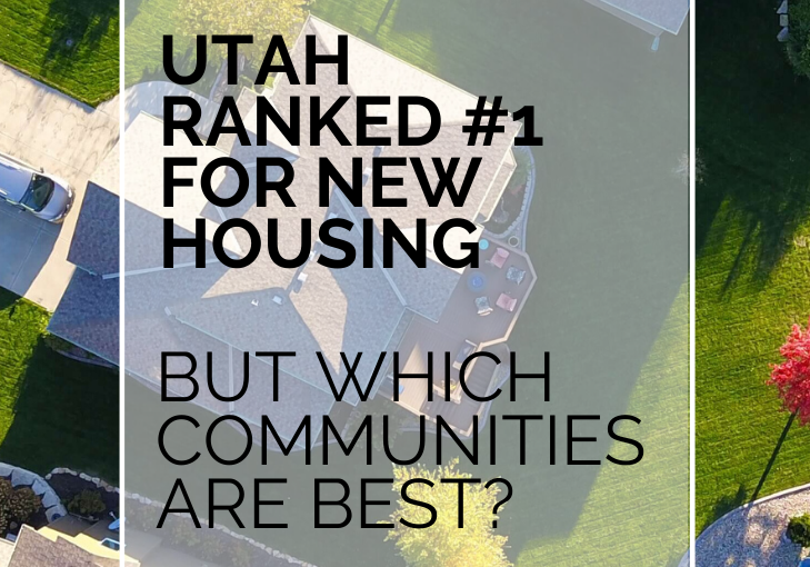 Utah Ranked #1 For New Housing, But Which Communities Are Best?